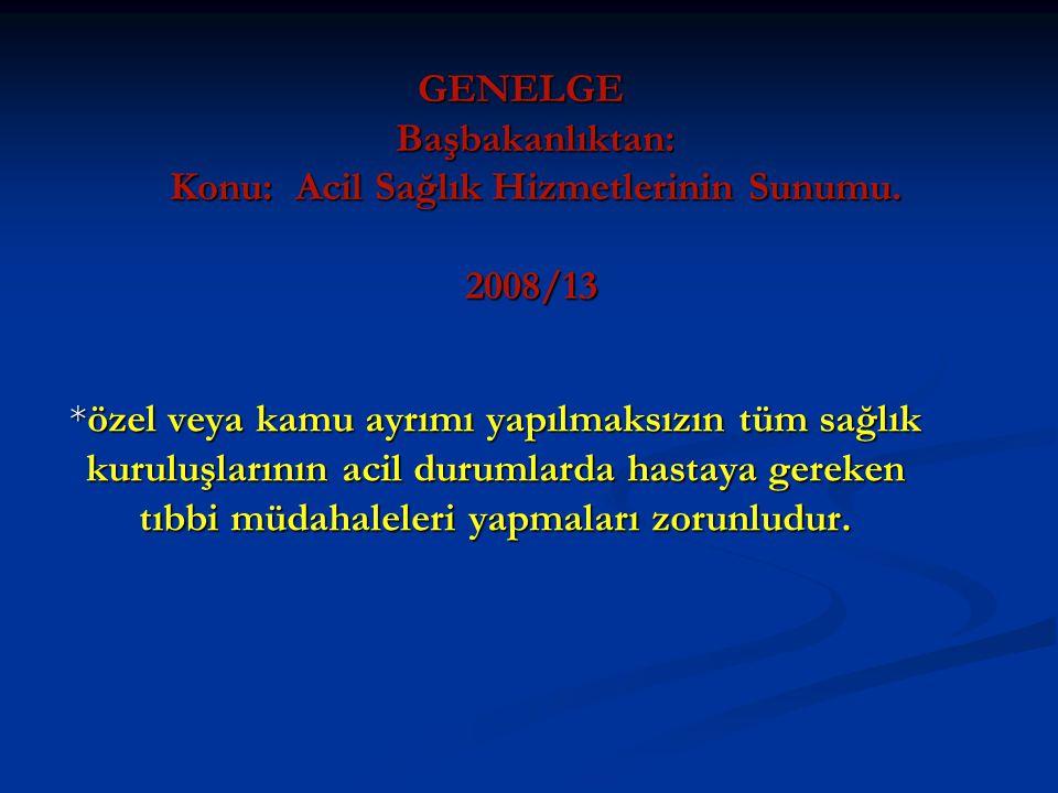 GENELGE Başbakanlıktan: Konu: Acil Sağlık Hizmetlerinin Sunumu. 2008/13