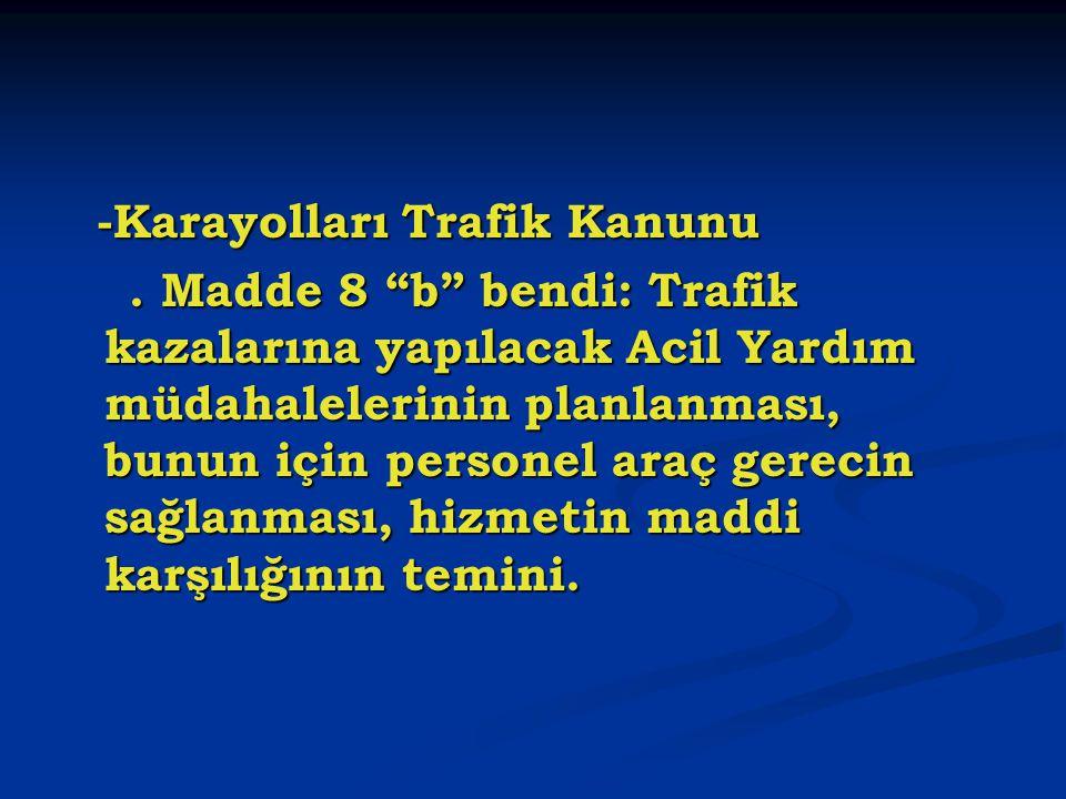 -Karayolları Trafik Kanunu