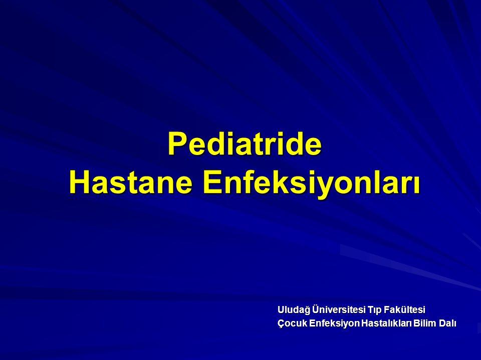 Pediatride Hastane Enfeksiyonları