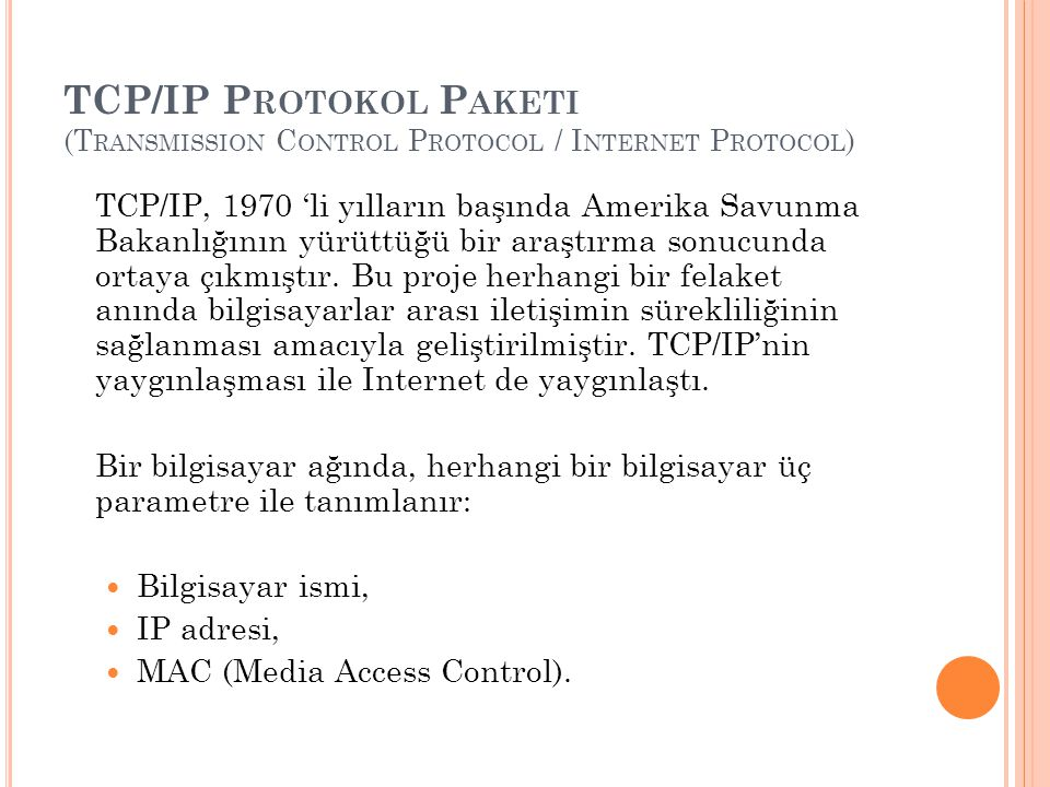 TCP/IP Protokol Paketi (Transmission Control Protocol / Internet Protocol)