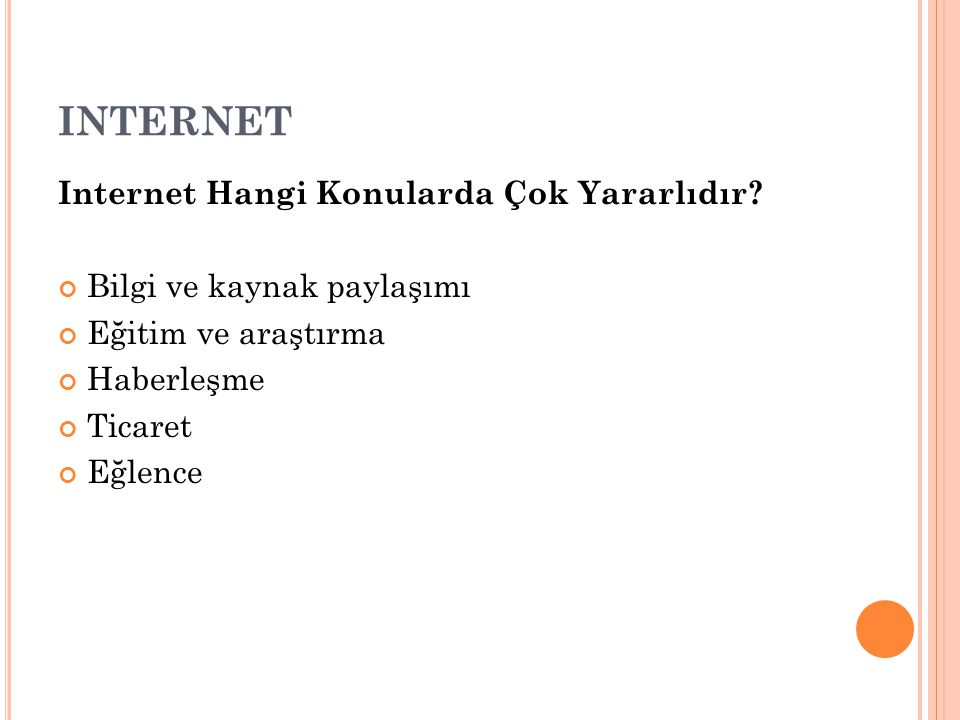 INTERNET Internet Hangi Konularda Çok Yararlıdır