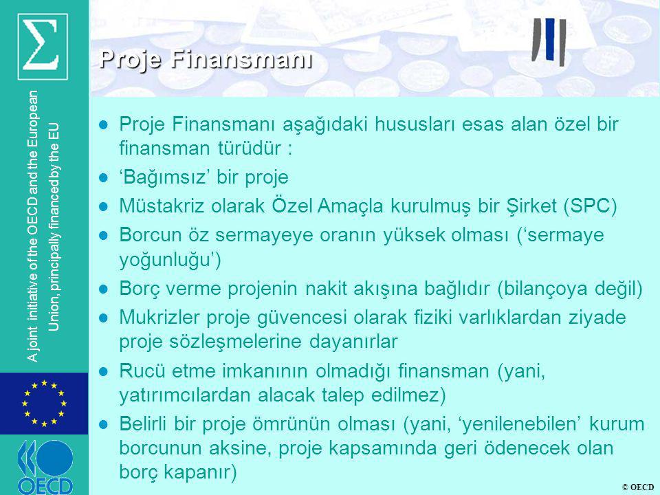 Proje Finansmanı Proje Finansmanı aşağıdaki hususları esas alan özel bir finansman türüdür : 'Bağımsız' bir proje.