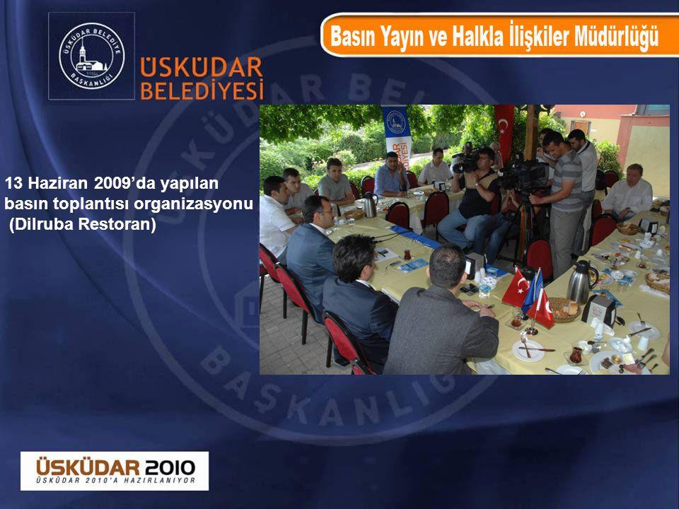 13 Haziran 2009'da yapılan basın toplantısı organizasyonu (Dilruba Restoran)