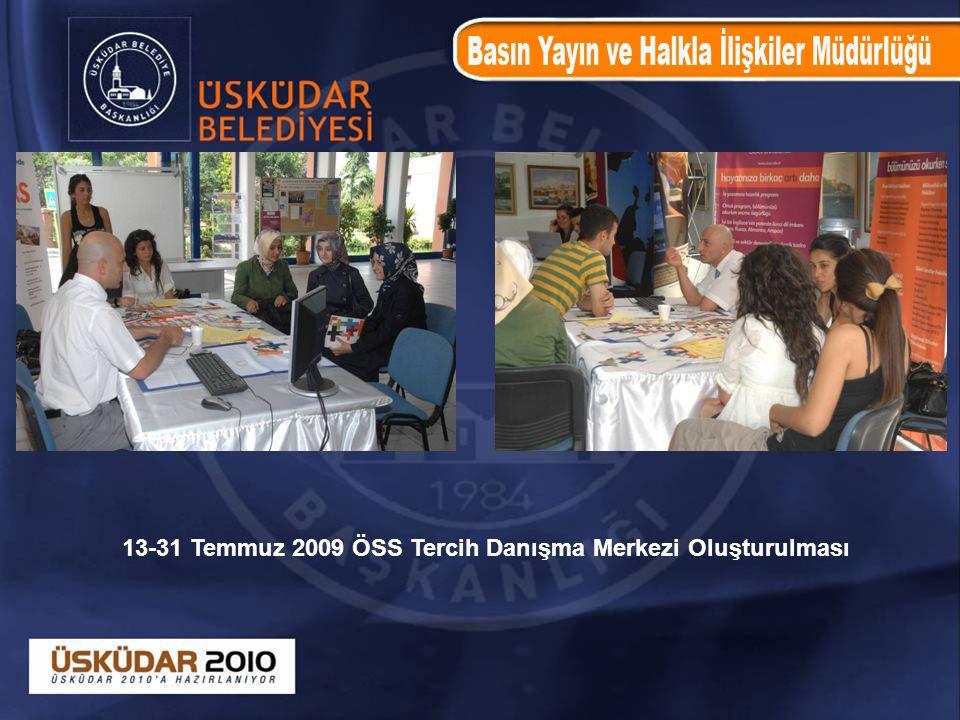 13-31 Temmuz 2009 ÖSS Tercih Danışma Merkezi Oluşturulması