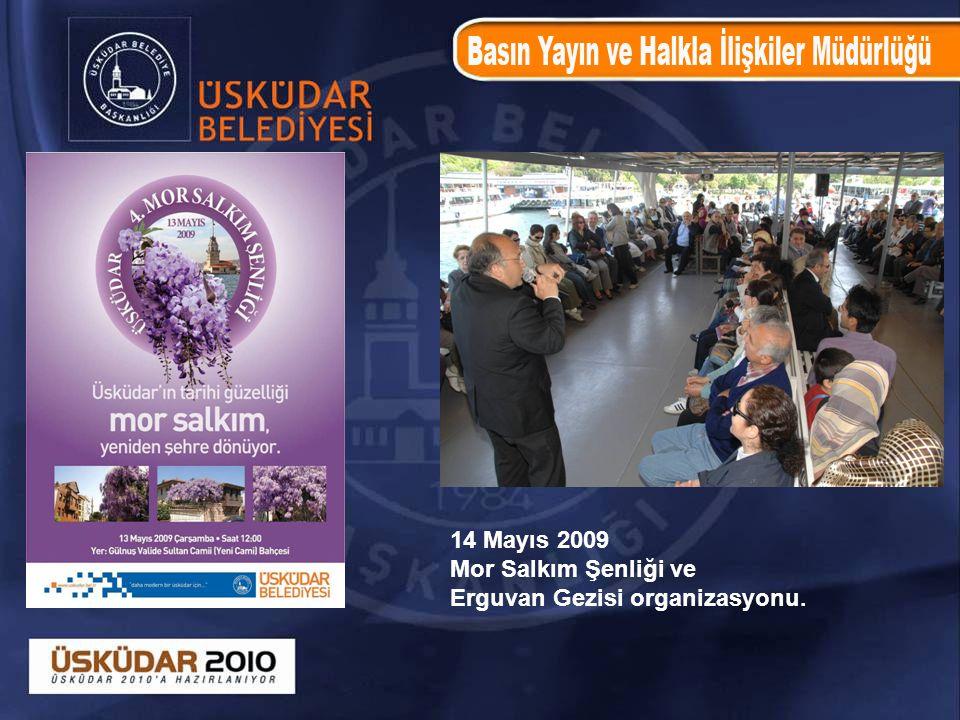 14 Mayıs 2009 Mor Salkım Şenliği ve Erguvan Gezisi organizasyonu.