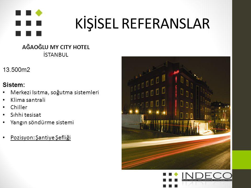 KİŞİSEL REFERANSLAR AĞAOĞLU MY CITY HOTEL İSTANBUL 13.500m2 Sistem: