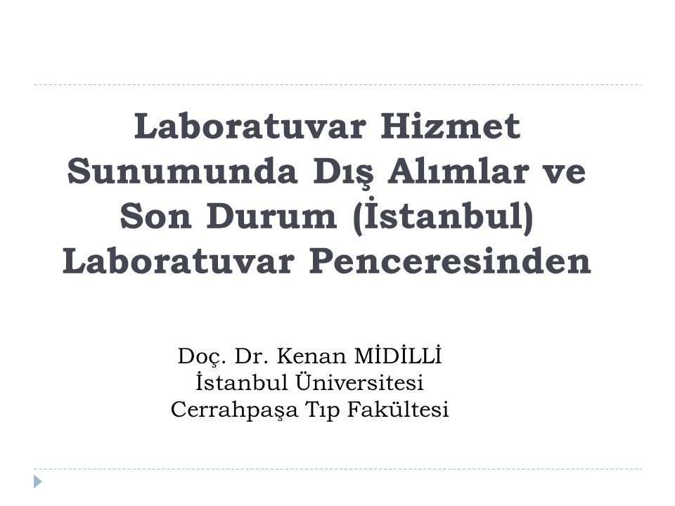 Doç. Dr. Kenan MİDİLLİ İstanbul Üniversitesi Cerrahpaşa Tıp Fakültesi