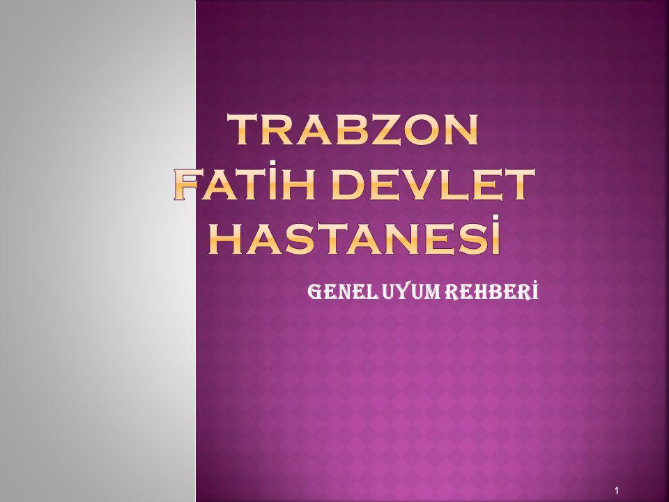 TRABZON FATİH DEVLET HASTANESİ