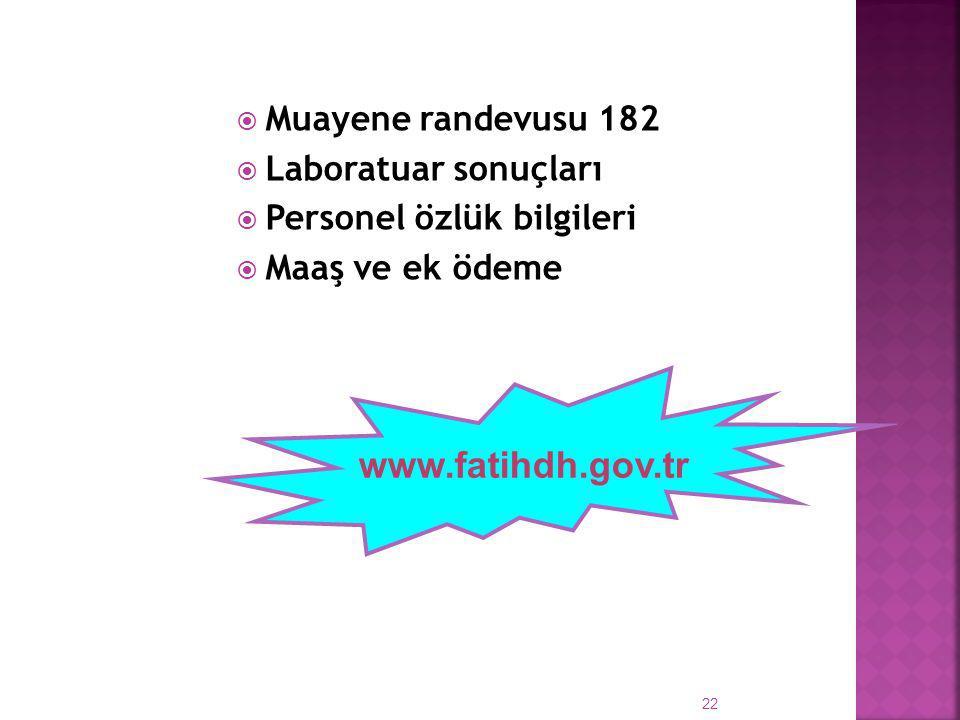 www.fatihdh.gov.tr Muayene randevusu 182 Laboratuar sonuçları