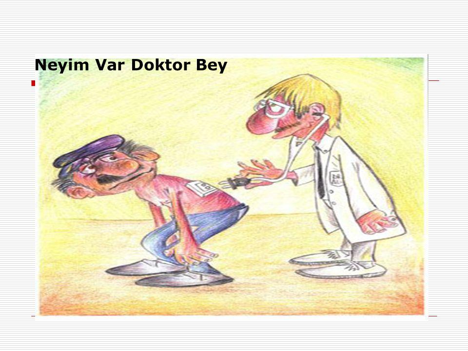 Neyim Var Doktor Bey