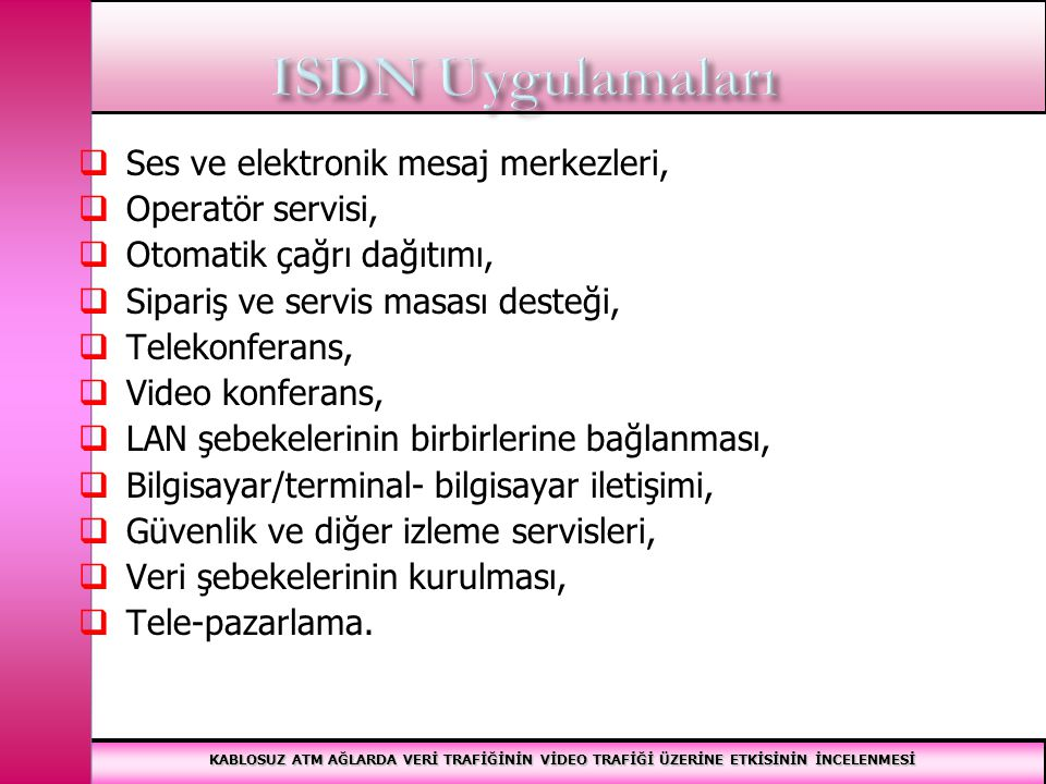 ISDN Uygulamaları Ses ve elektronik mesaj merkezleri,