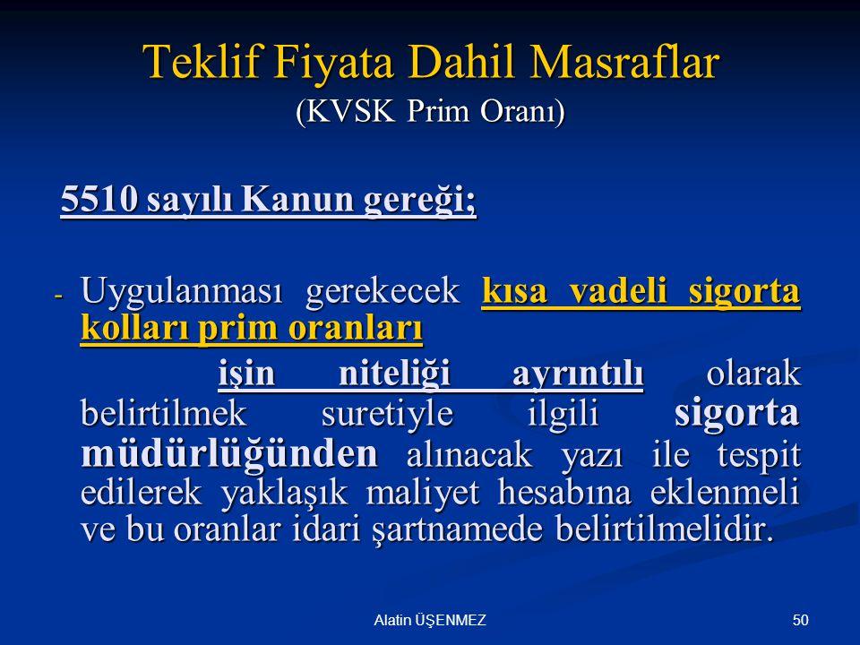 Teklif Fiyata Dahil Masraflar (KVSK Prim Oranı)