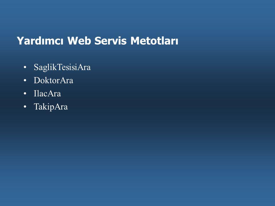 Yardımcı Web Servis Metotları