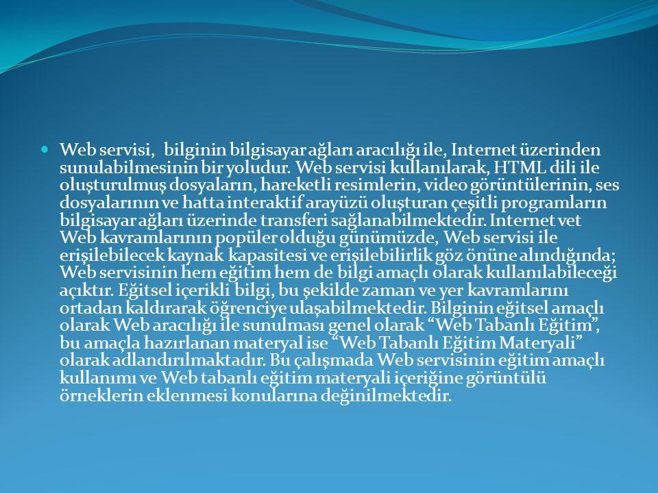 Web servisi, bilginin bilgisayar ağları aracılığı ile, Internet üzerinden sunulabilmesinin bir yoludur.