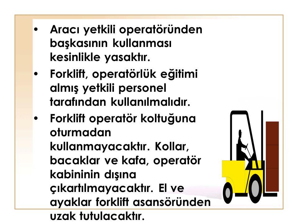 Aracı yetkili operatöründen başkasının kullanması kesinlikle yasaktır.