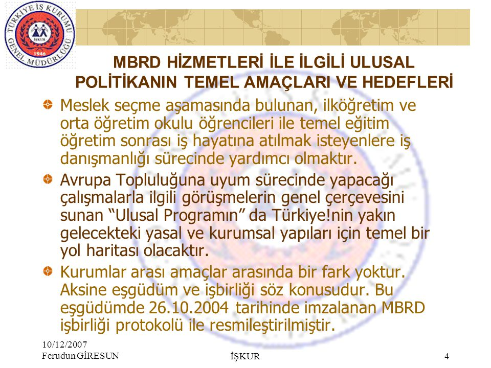 MBRD HİZMETLERİ İLE İLGİLİ ULUSAL POLİTİKANIN TEMEL AMAÇLARI VE HEDEFLERİ