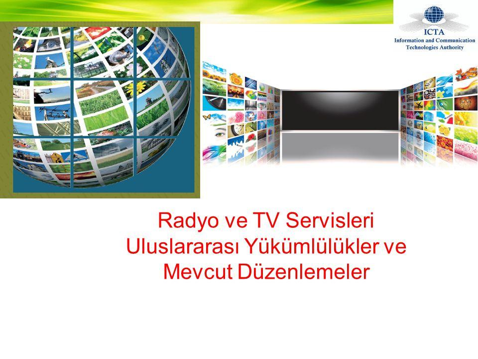 Radyo ve TV Servisleri Uluslararası Yükümlülükler ve Mevcut Düzenlemeler