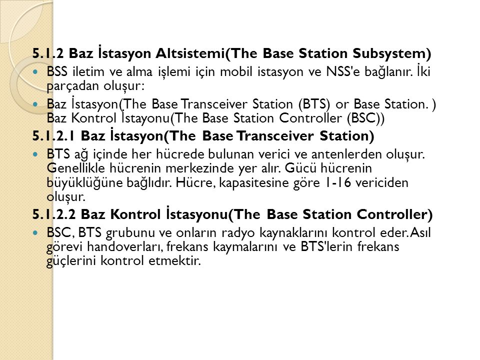 5.1.2 Baz İstasyon Altsistemi(The Base Station Subsystem)