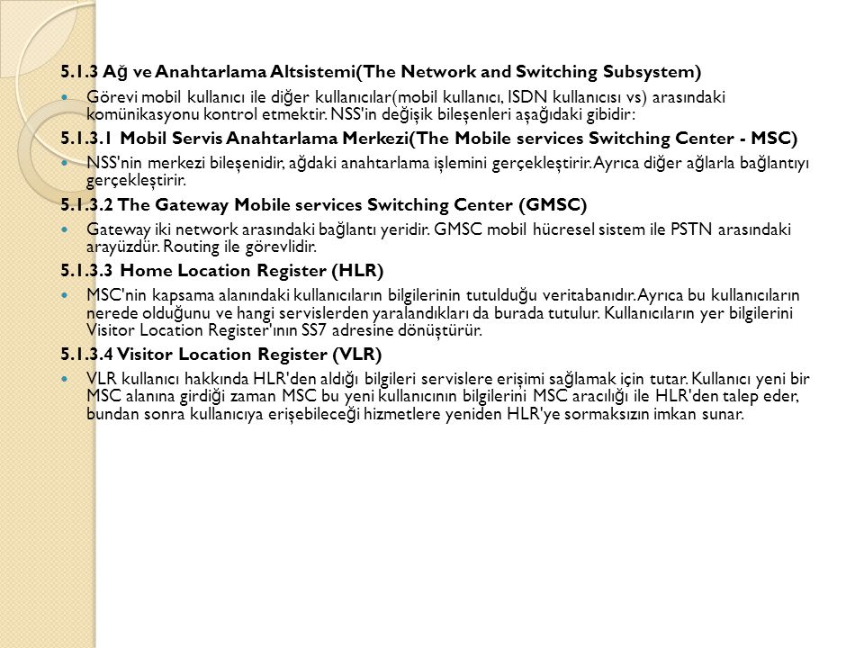 5.1.3 Ağ ve Anahtarlama Altsistemi(The Network and Switching Subsystem)