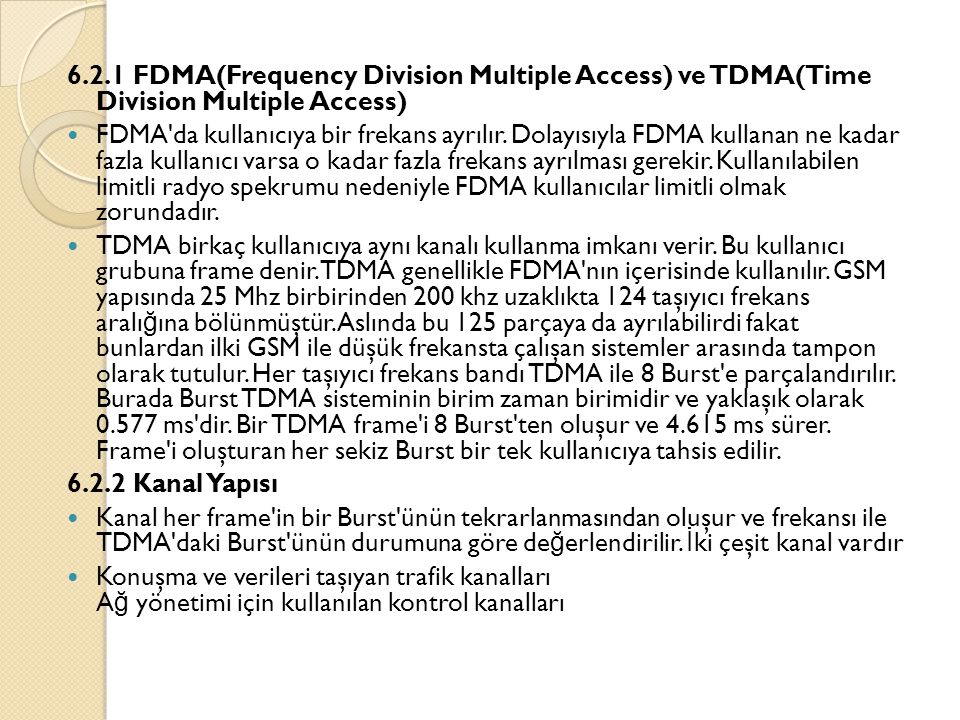6.2.1 FDMA(Frequency Division Multiple Access) ve TDMA(Time Division Multiple Access)