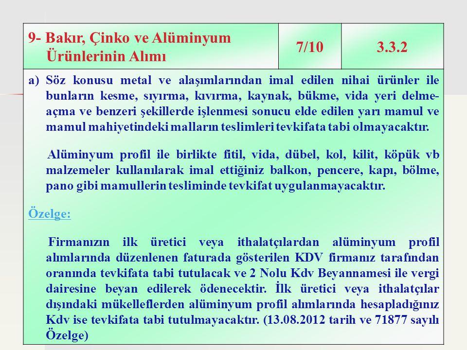 9- Bakır, Çinko ve Alüminyum Ürünlerinin Alımı 7/10 3.3.2