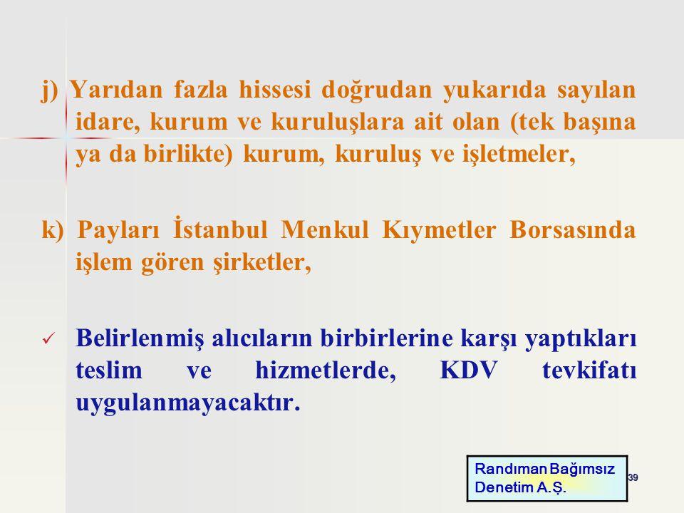 k) Payları İstanbul Menkul Kıymetler Borsasında işlem gören şirketler,