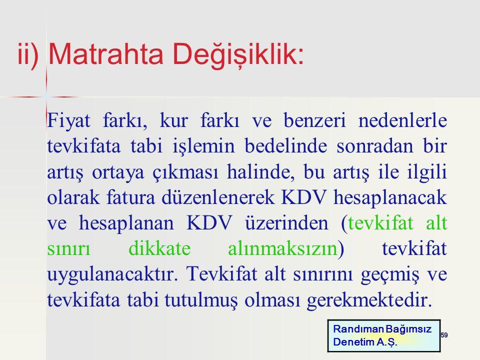 ii) Matrahta Değişiklik: