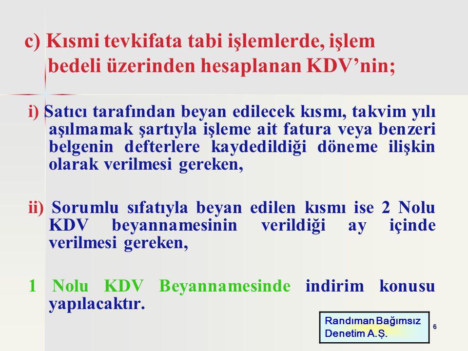 c) Kısmi tevkifata tabi işlemlerde, işlem bedeli üzerinden hesaplanan KDV'nin;
