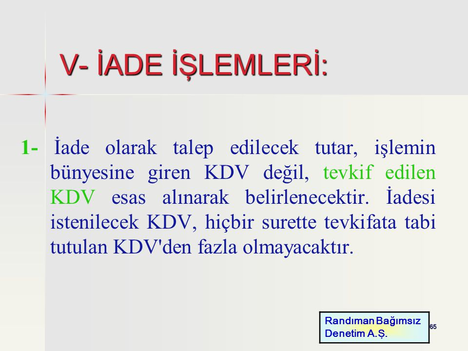 V- İADE İŞLEMLERİ: