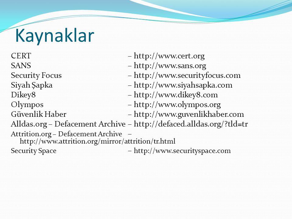Kaynaklar CERT – http://www.cert.org SANS – http://www.sans.org