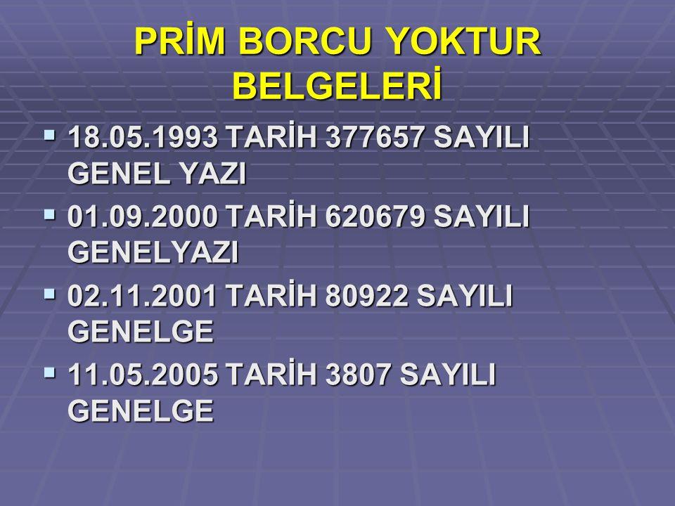 PRİM BORCU YOKTUR BELGELERİ