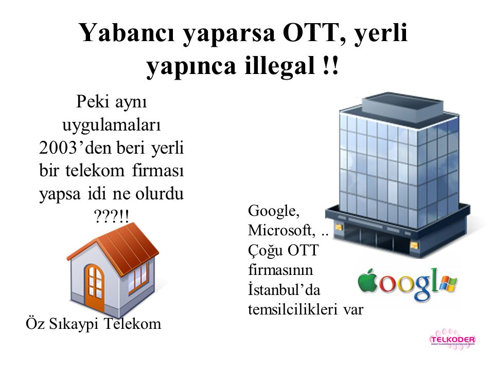 Yabancı yaparsa OTT, yerli yapınca illegal !!