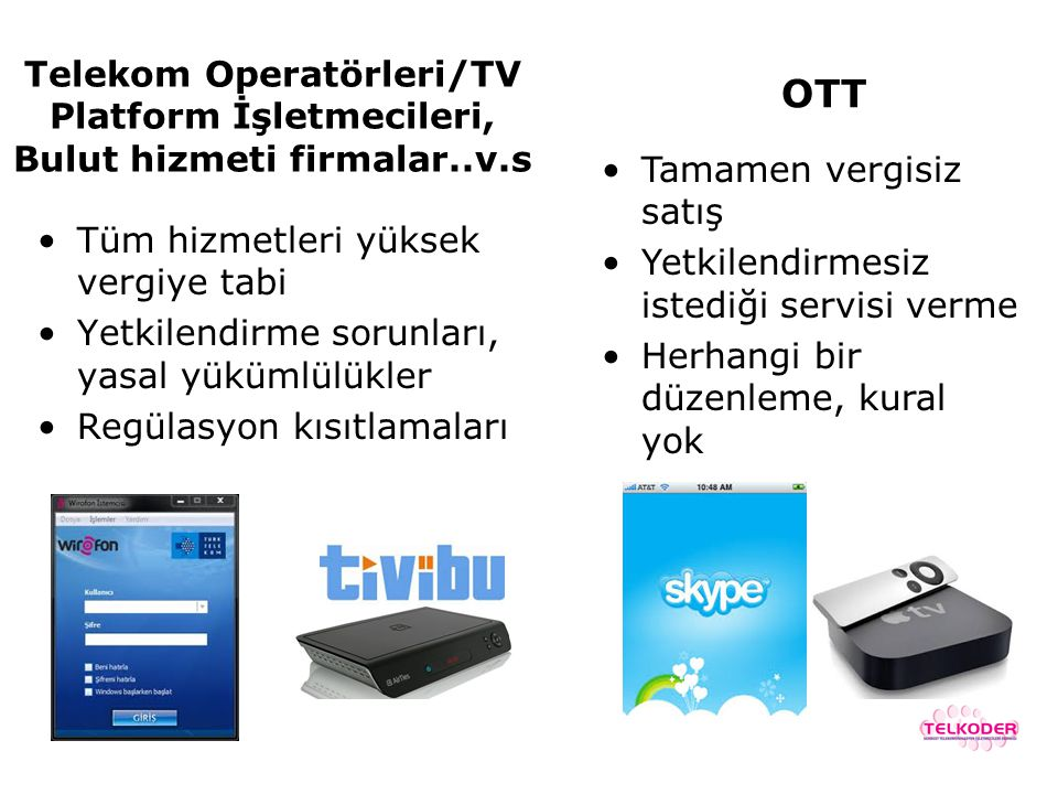 OTT Telekom Operatörleri/TV Platform İşletmecileri, Bulut hizmeti firmalar..v.s. Tamamen vergisiz satış.
