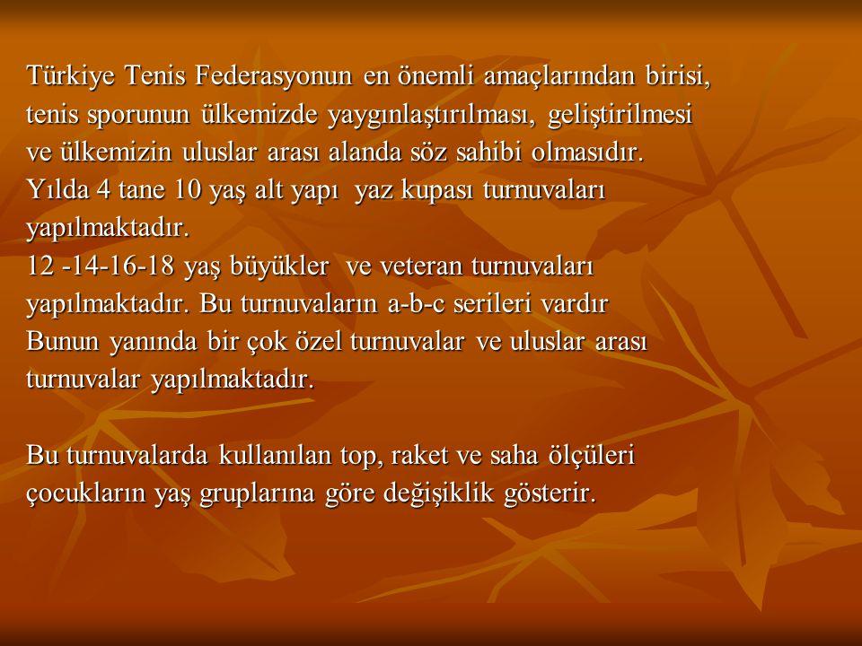 Türkiye Tenis Federasyonun en önemli amaçlarından birisi,