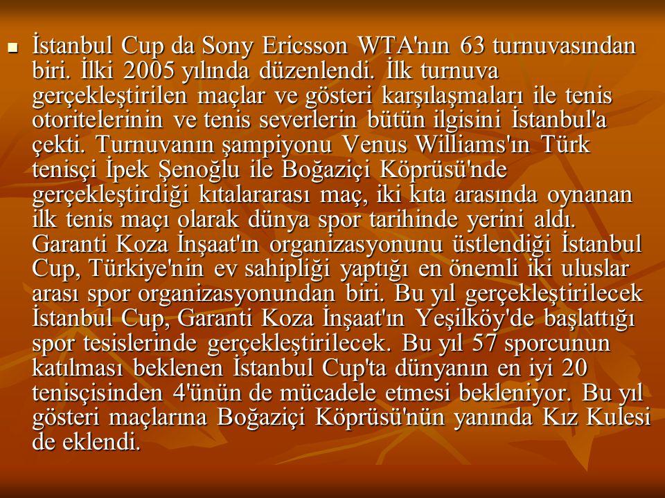 İstanbul Cup da Sony Ericsson WTA nın 63 turnuvasından biri