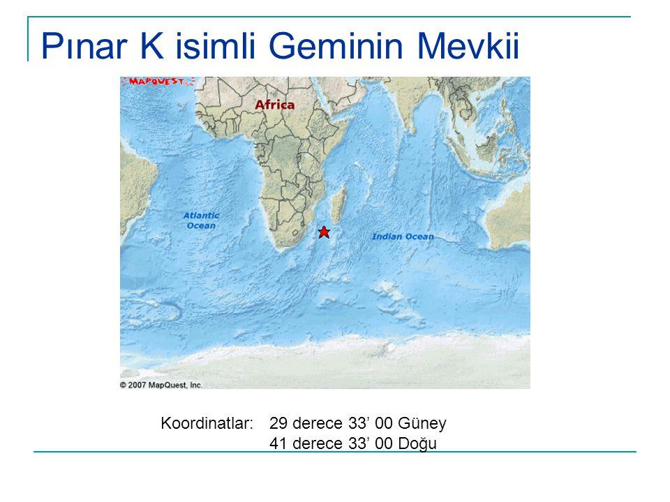 Pınar K isimli Geminin Mevkii