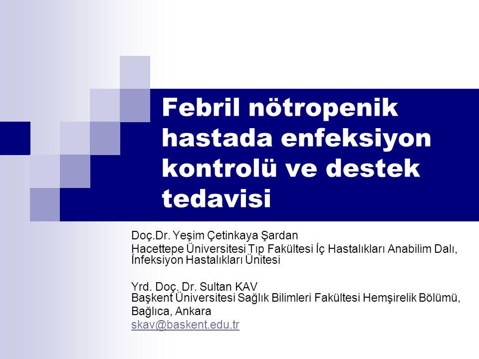 Febril nötropenik hastada enfeksiyon kontrolü ve destek tedavisi