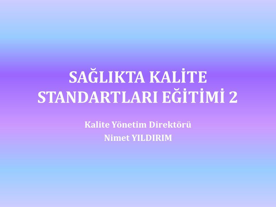 SAĞLIKTA KALİTE STANDARTLARI EĞİTİMİ 2