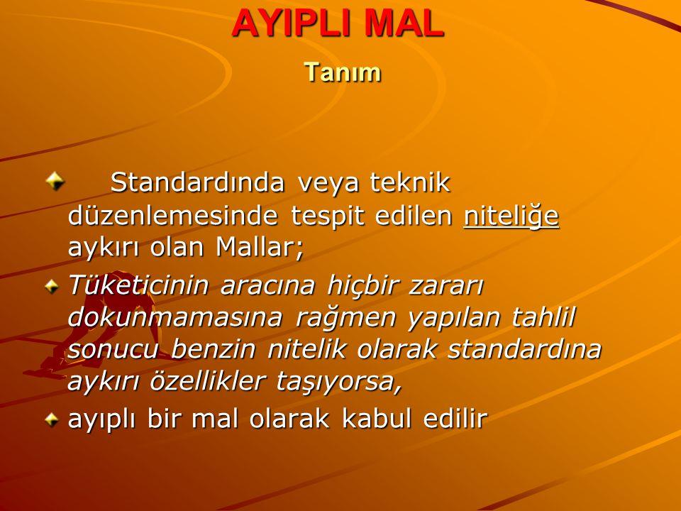AYIPLI MAL Tanım Standardında veya teknik düzenlemesinde tespit edilen niteliğe aykırı olan Mallar;