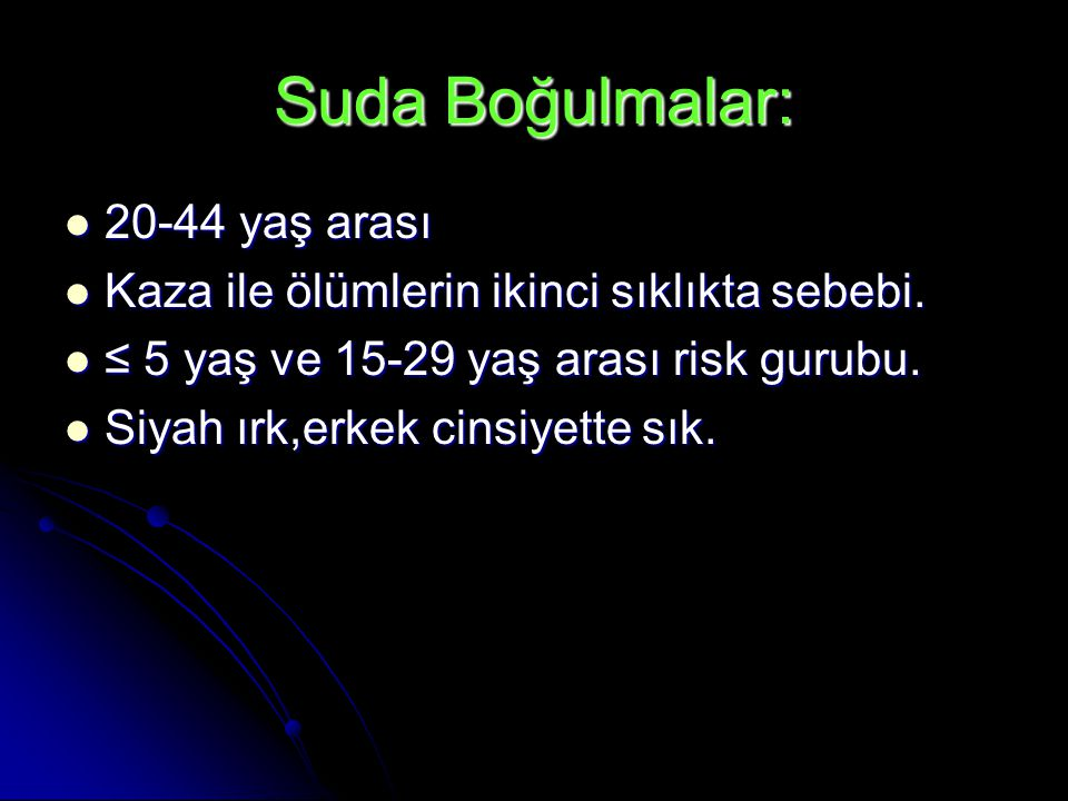 Suda Boğulmalar: 20-44 yaş arası