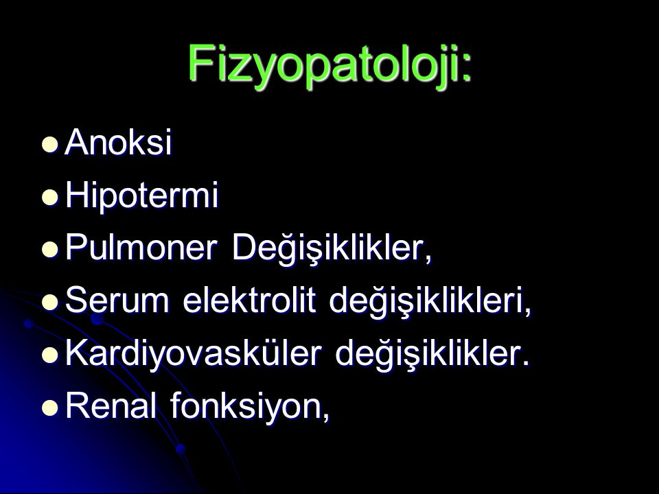 Fizyopatoloji: Anoksi Hipotermi Pulmoner Değişiklikler,