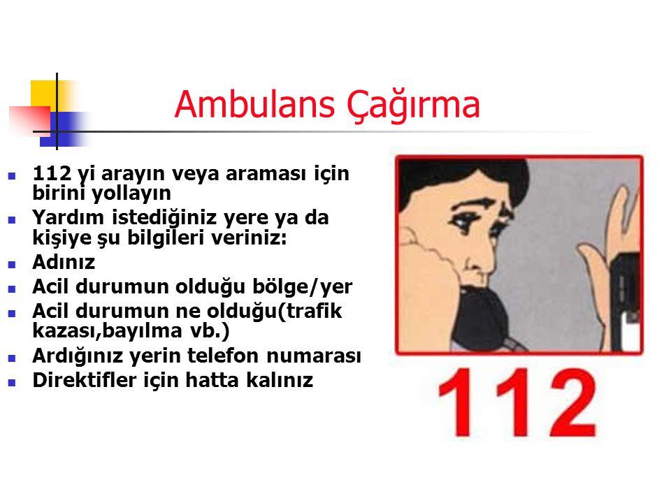 Ambulans Çağırma 112 yi arayın veya araması için birini yollayın