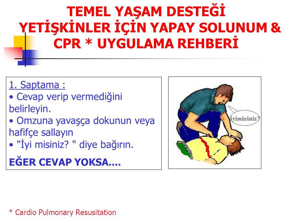 TEMEL YAŞAM DESTEĞİ YETİŞKİNLER İÇİN YAPAY SOLUNUM & CPR