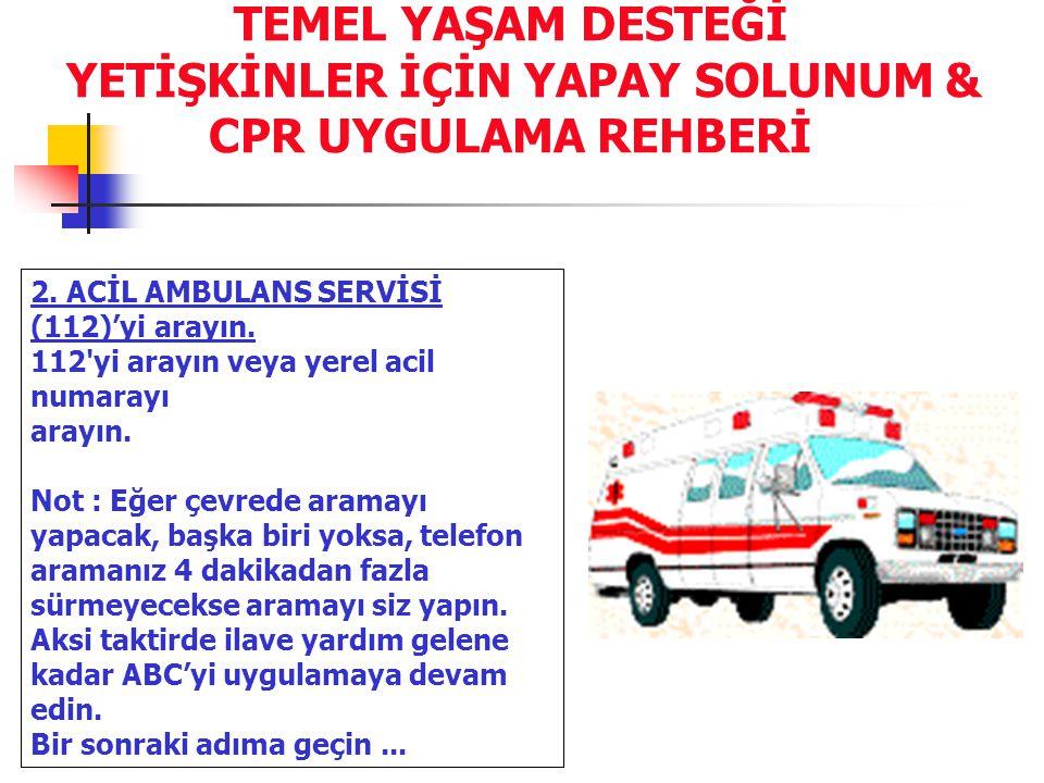 TEMEL YAŞAM DESTEĞİ YETİŞKİNLER İÇİN YAPAY SOLUNUM & CPR UYGULAMA REHBERİ