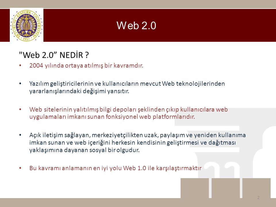 Web 2.0 Web 2.0 NEDİR 2004 yılında ortaya atılmış bir kavramdır.