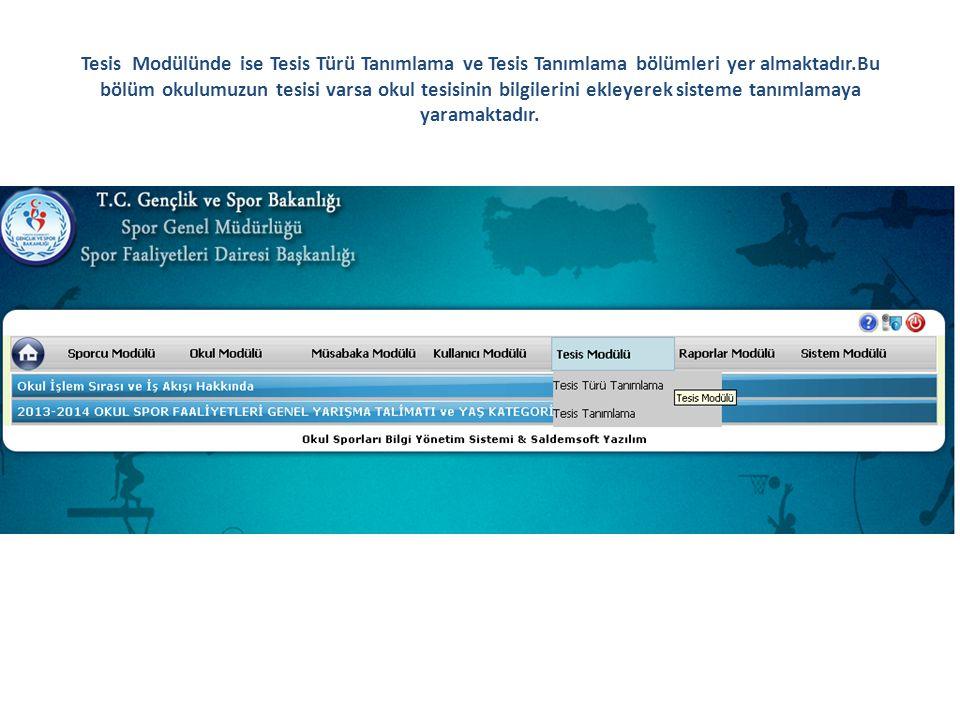 Tesis Modülünde ise Tesis Türü Tanımlama ve Tesis Tanımlama bölümleri yer almaktadır.Bu bölüm okulumuzun tesisi varsa okul tesisinin bilgilerini ekleyerek sisteme tanımlamaya yaramaktadır.