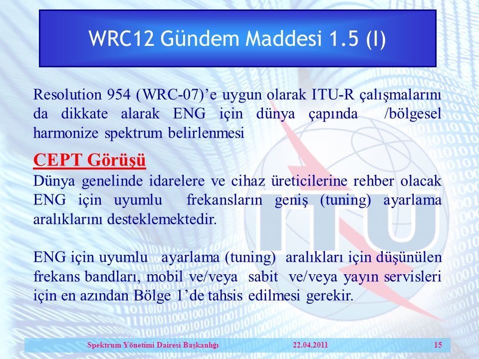 Spektrum Yönetimi Dairesi Başkanlığı 22.04.2011 15