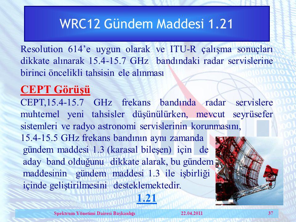 Spektrum Yönetimi Dairesi Başkanlığı 22.04.2011 37