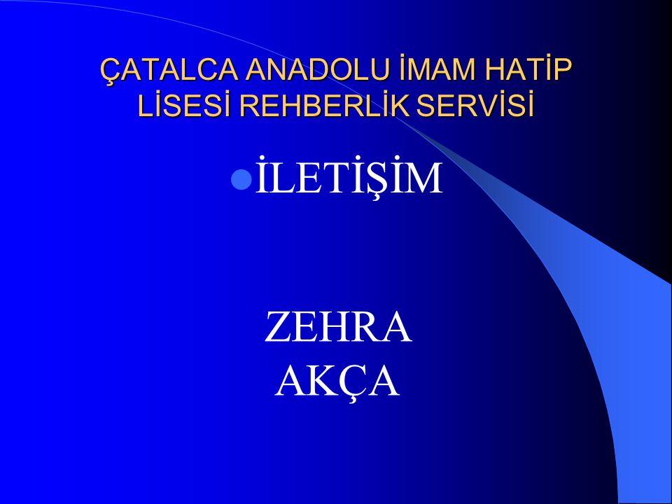 ÇATALCA ANADOLU İMAM HATİP LİSESİ REHBERLİK SERVİSİ