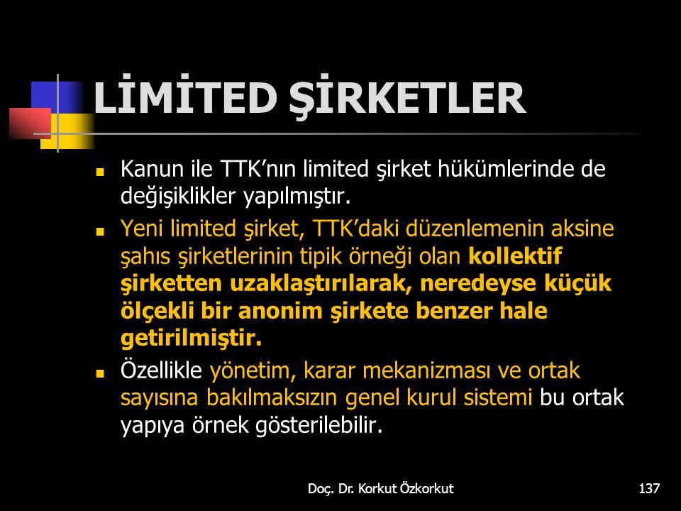 LİMİTED ŞİRKETLER Kanun ile TTK'nın limited şirket hükümlerinde de değişiklikler yapılmıştır.